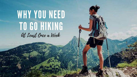 Why you need to go hiking at least once a week