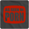 As seen in porn