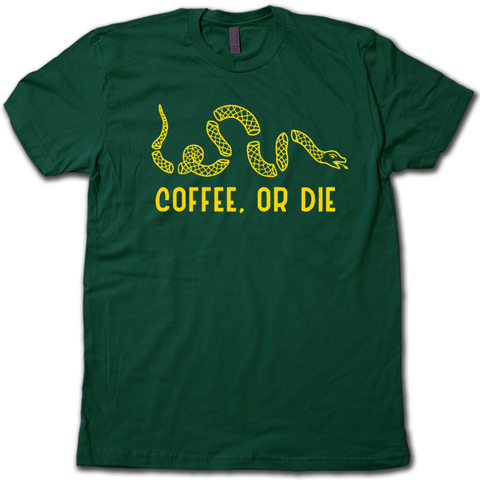 Coffee, or Die