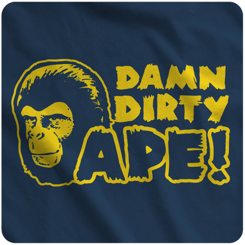 Damn Dirty Ape!