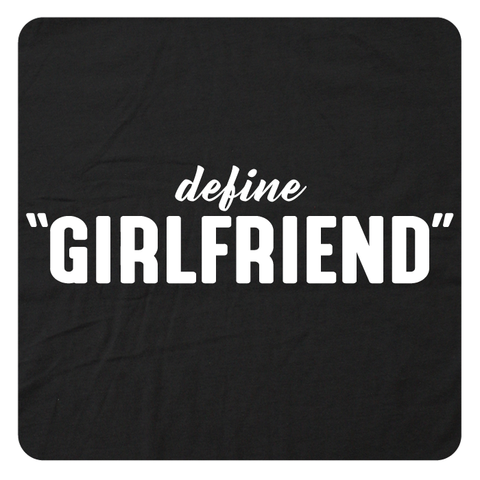 "Define ""Girlfriend"""