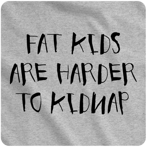Fat Kids are Harder to Kidnap