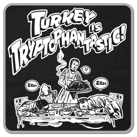 Turkey is Tryptophantastic!