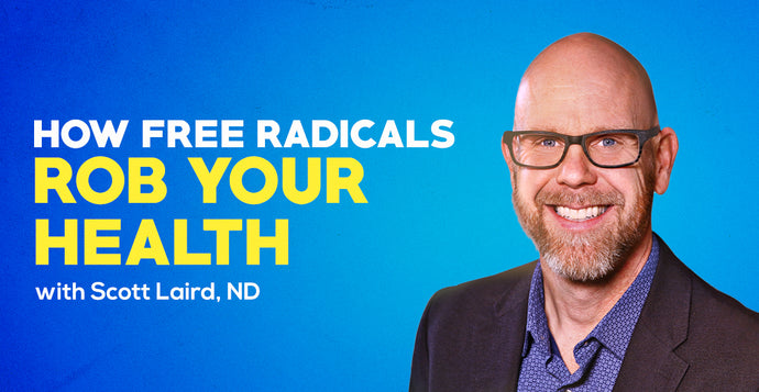 How Free Radicals Rob Your Health