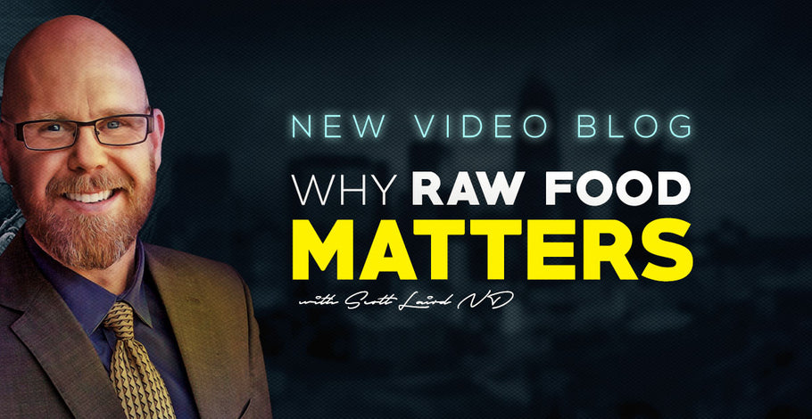 Why Raw Food Matters