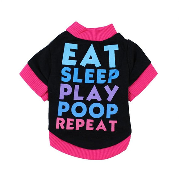 EAT SLEEP PLAY POOP REPEAT Print Letter Dog Shirt