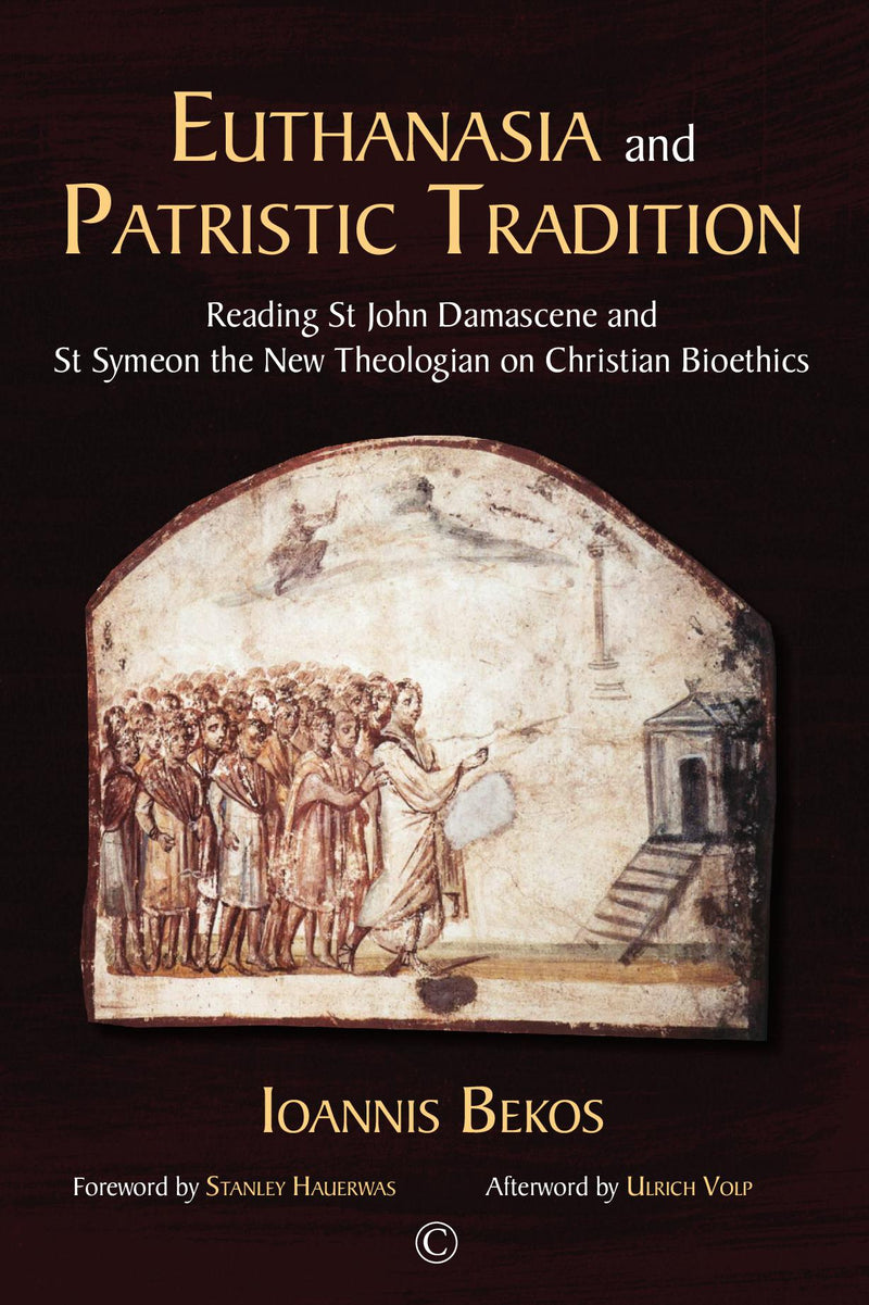Euthanasia and Patristic Tradition: Reading St John Damascene and St Symeon the New Th eologian on Christian Bioethics