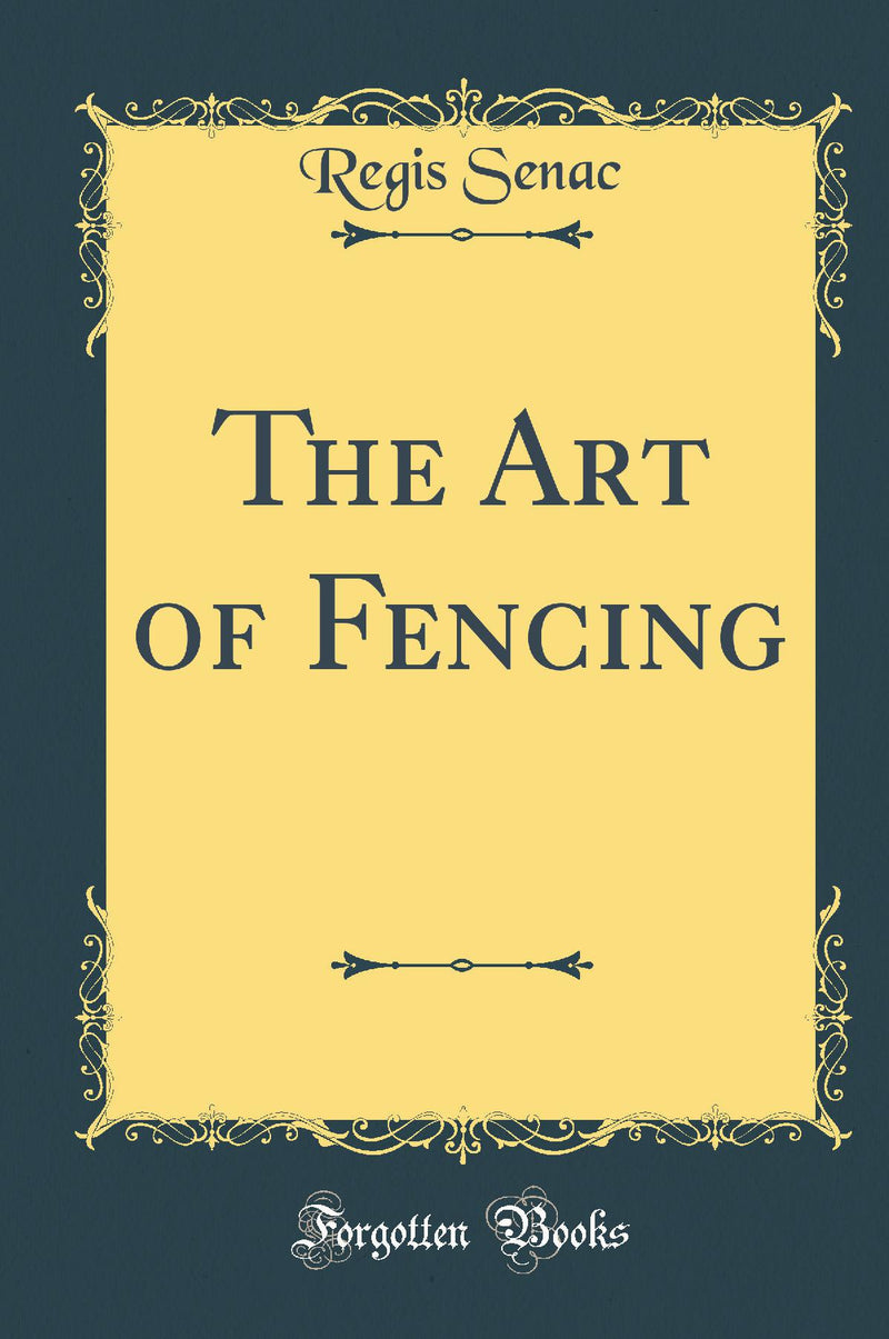 The Art of Fencing (Classic Reprint)