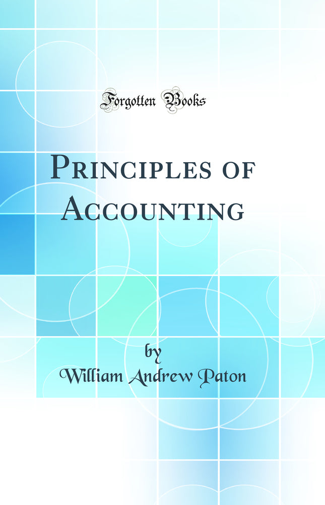 Principles of Accounting (Classic Reprint)