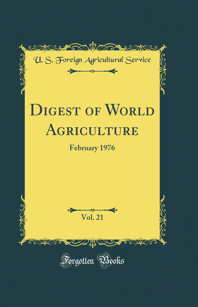 Digest of World Agriculture, Vol. 21: February 1976 (Classic Reprint)