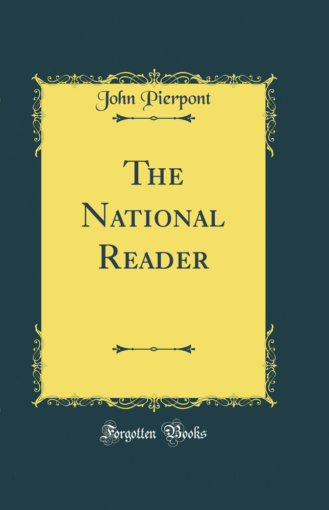 The National Reader (Classic Reprint)