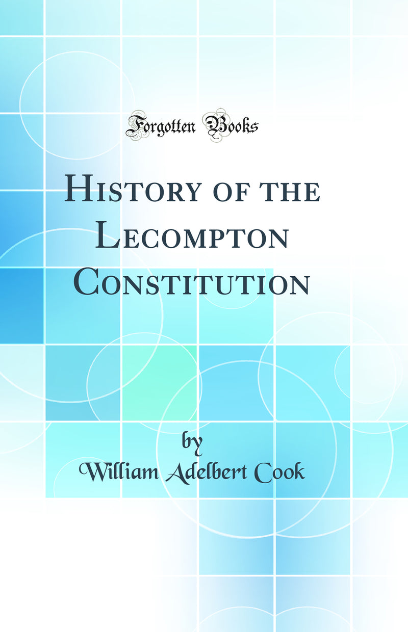 History of the Lecompton Constitution (Classic Reprint)