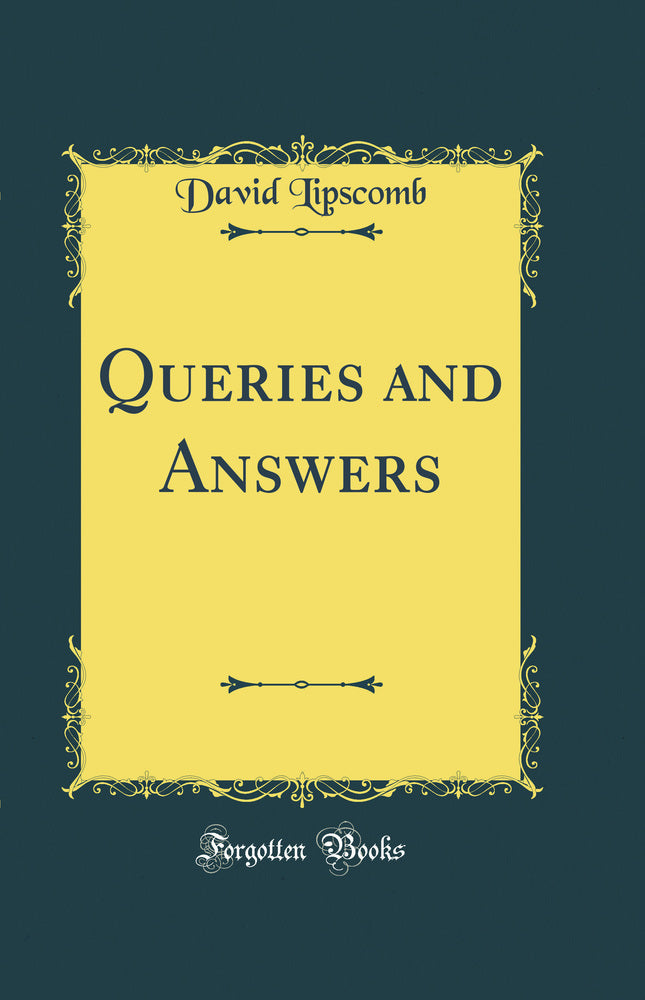 Queries and Answers (Classic Reprint)