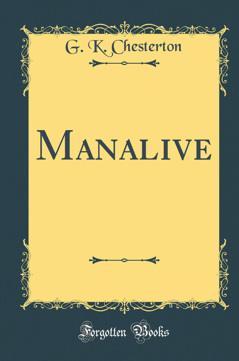 Manalive (Classic Reprint)