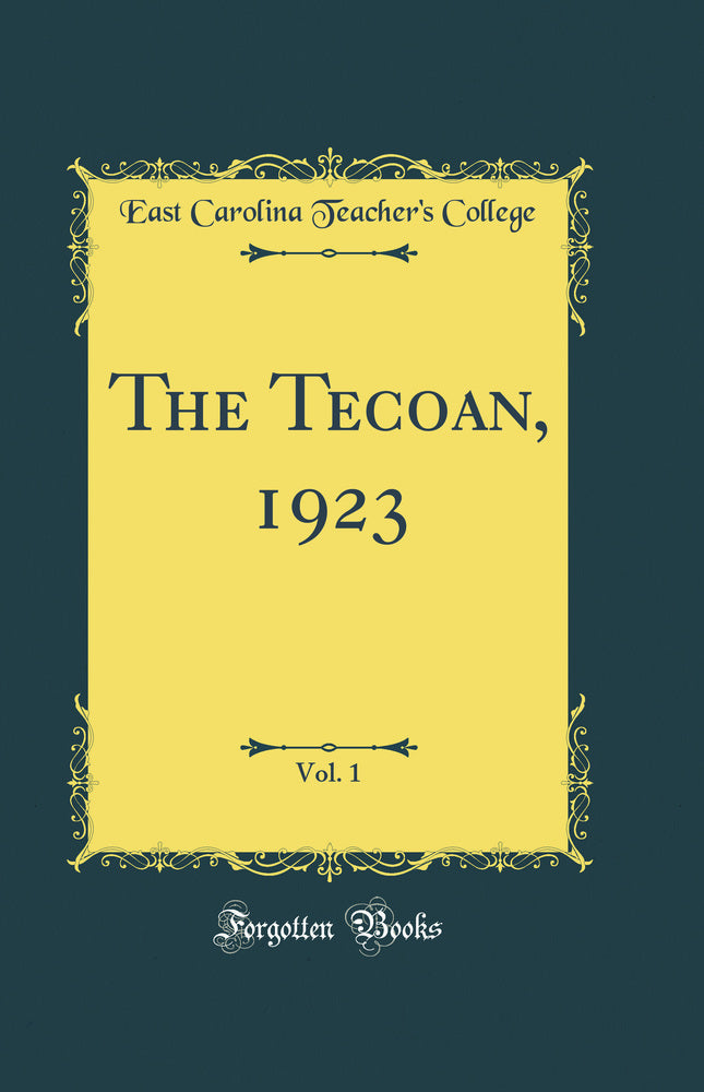 The Tecoan, 1923, Vol. 1 (Classic Reprint)