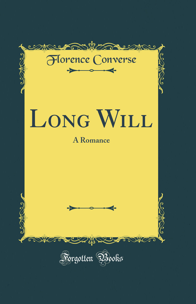 Long Will: A Romance (Classic Reprint)