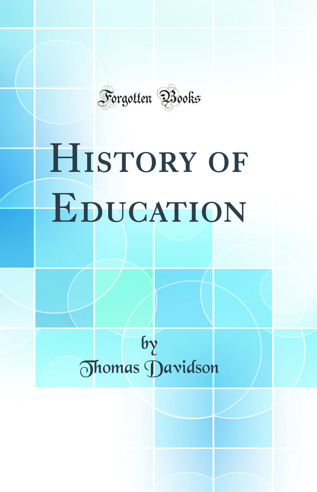 History of Education (Classic Reprint)