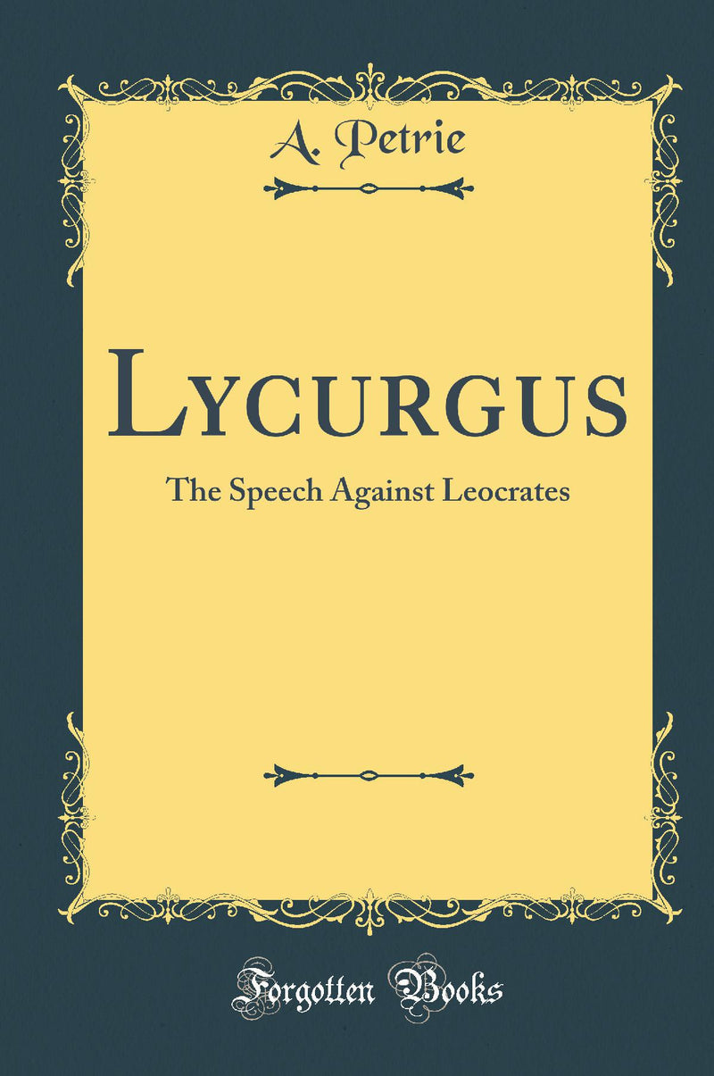 Lycurgus: The Speech Against Leocrates (Classic Reprint)