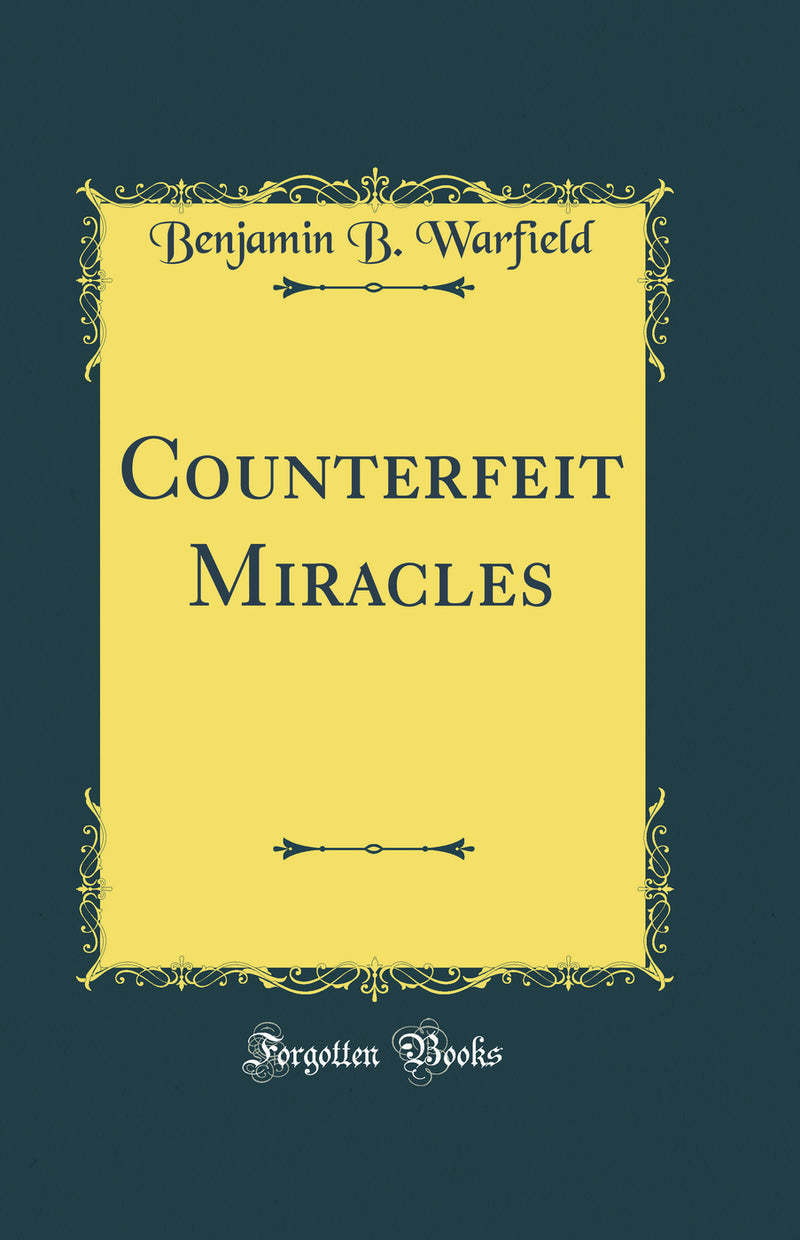 Counterfeit Miracles (Classic Reprint)