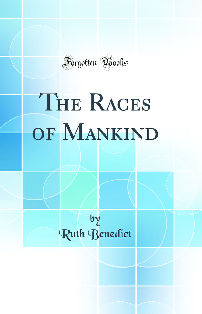 The Races of Mankind (Classic Reprint)