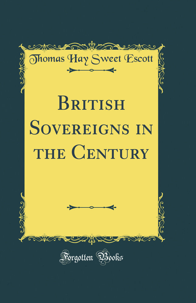 British Sovereigns in the Century (Classic Reprint)