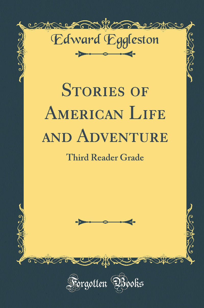 Stories of American Life and Adventure: Third Reader Grade (Classic Reprint)