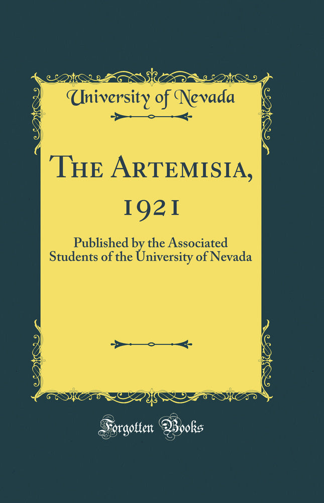 The Artemisia, 1921: Published by the Associated Students of the University of Nevada (Classic Reprint)