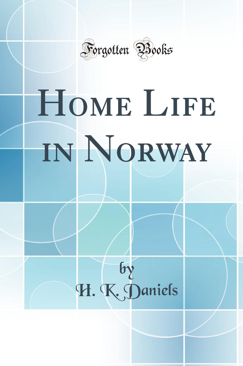 Home Life in Norway (Classic Reprint)