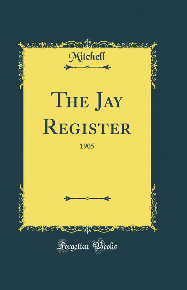 The Jay Register: 1905 (Classic Reprint)