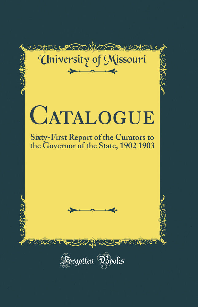 Catalogue: Sixty-First Report of the Curators to the Governor of the State, 1902 1903 (Classic Reprint)
