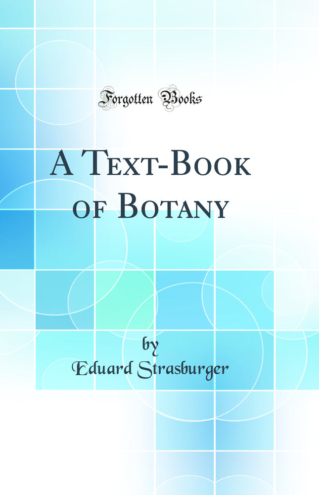 A Text-Book of Botany (Classic Reprint)