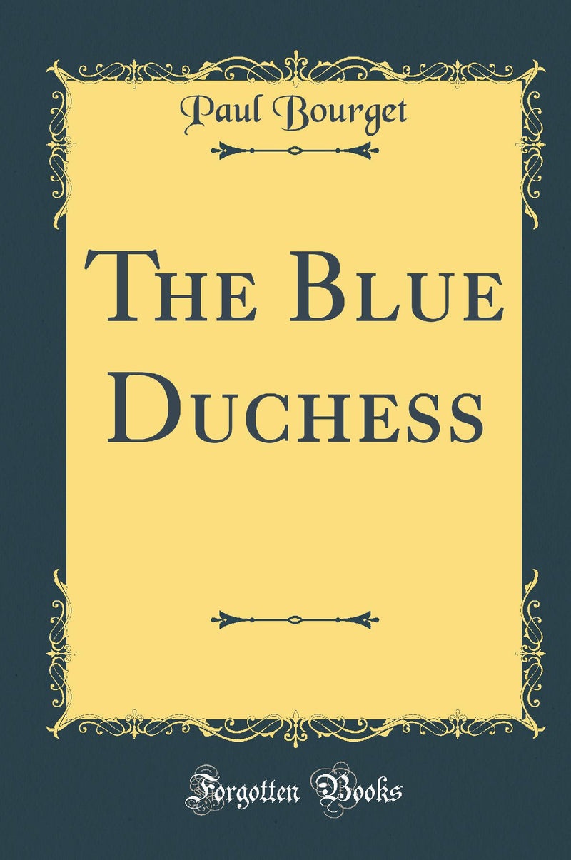 The Blue Duchess (Classic Reprint)