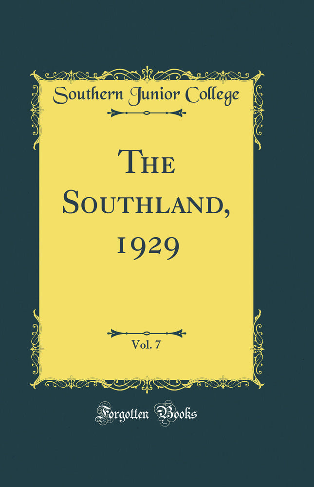 The Southland, 1929, Vol. 7 (Classic Reprint)