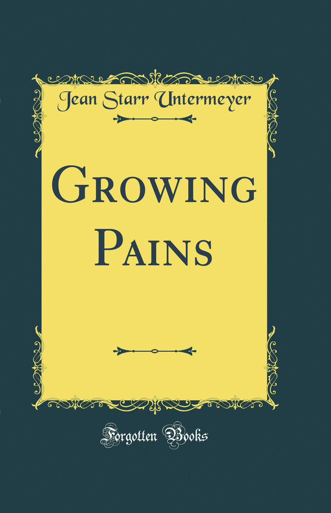Growing Pains (Classic Reprint)
