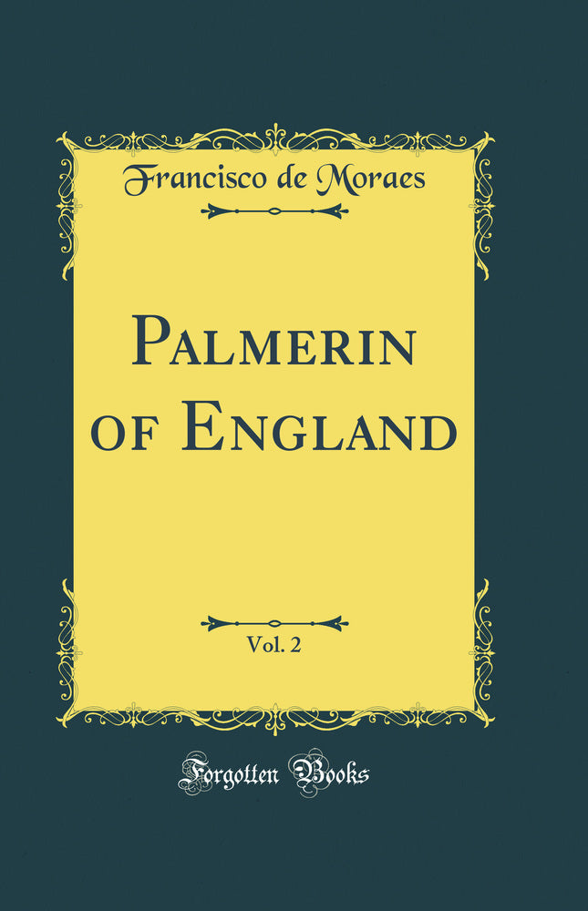 Palmerin of England, Vol. 2 (Classic Reprint)