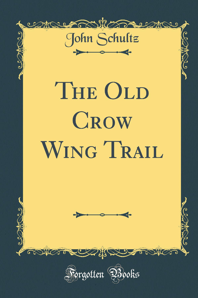 The Old Crow Wing Trail (Classic Reprint)