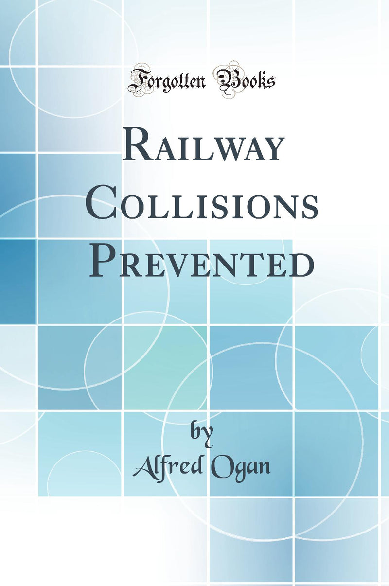 Railway Collisions Prevented (Classic Reprint)