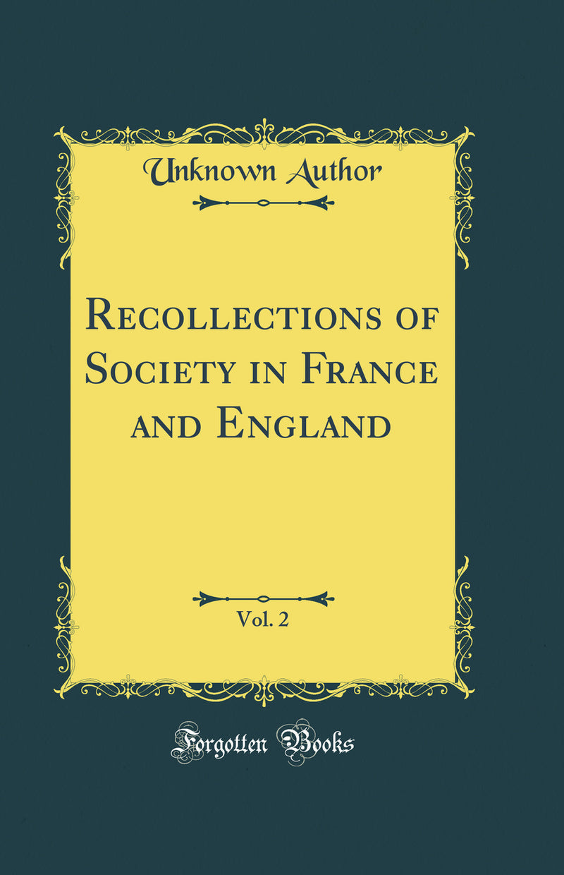 Recollections of Society in France and England, Vol. 2 (Classic Reprint)