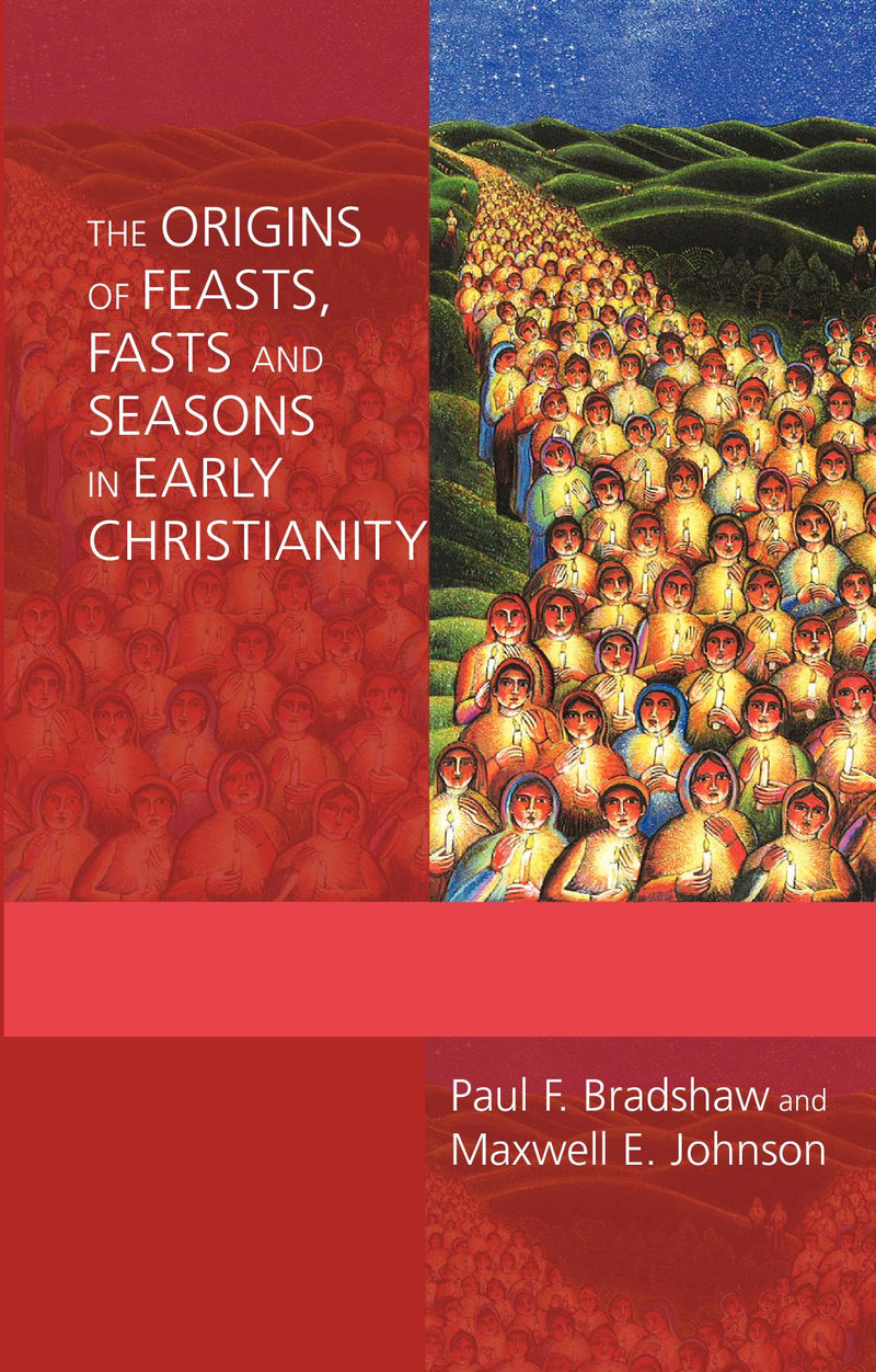 The Origins of Feasts, Fasts and Seasons in Early Christianity?