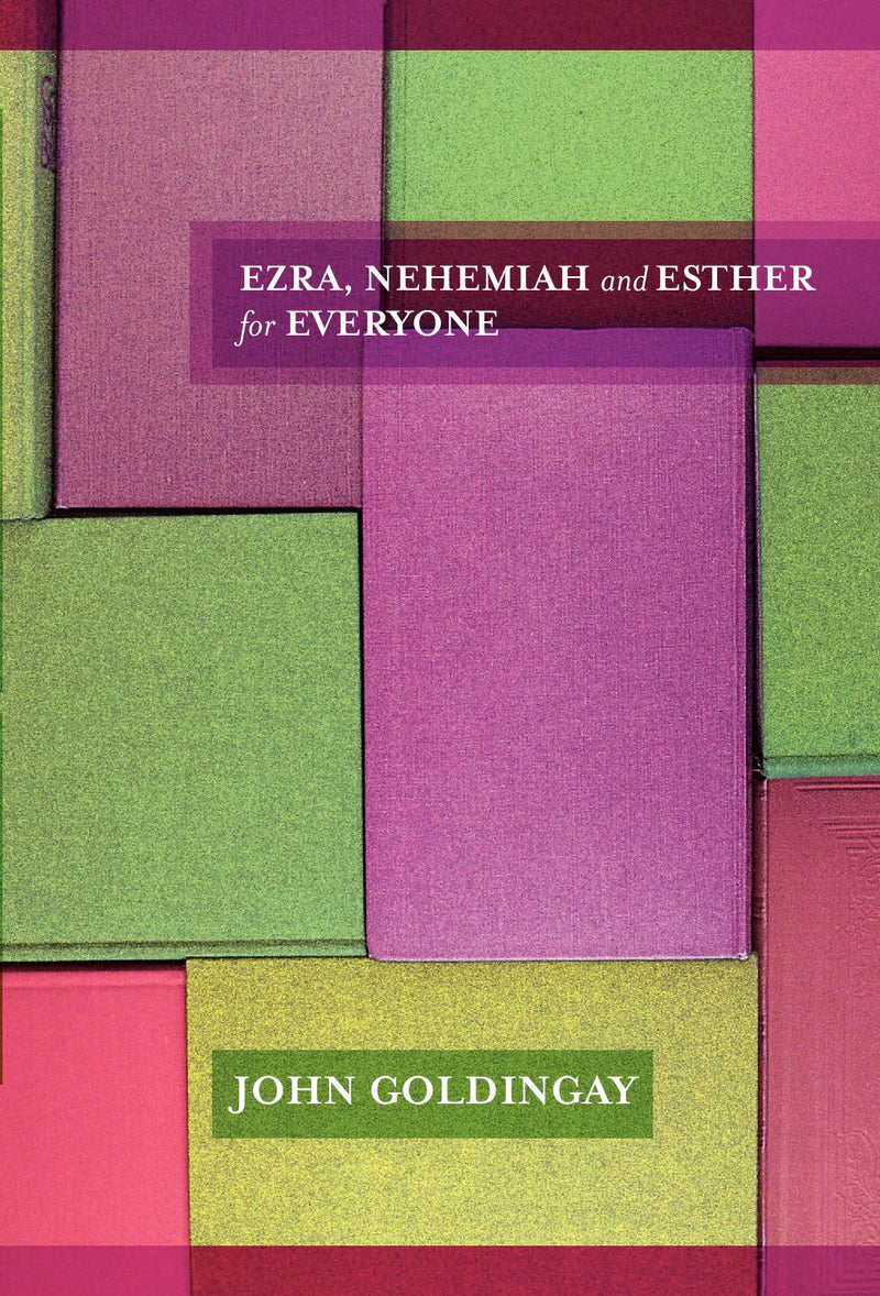 Ezra, Nehemiah and Esther for Everyone?