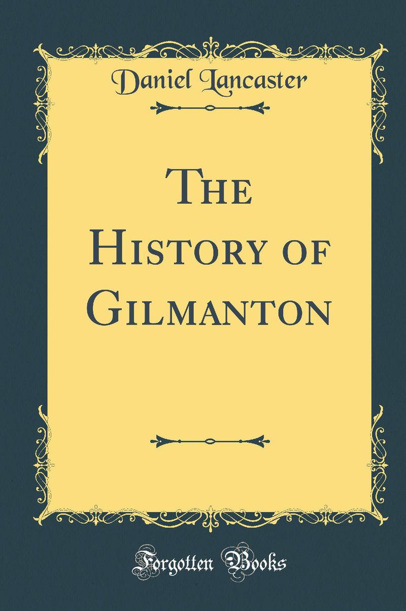 The History of Gilmanton (Classic Reprint)