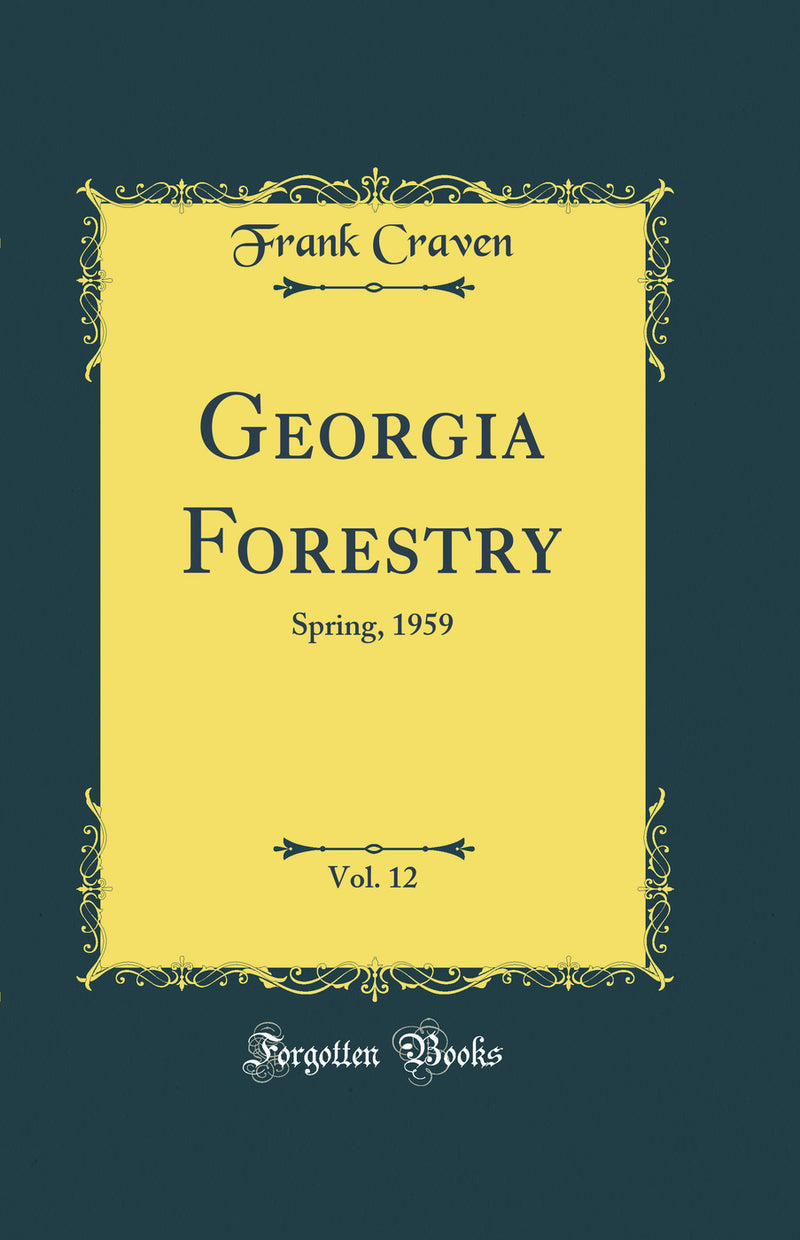 Georgia Forestry, Vol. 12: Spring, 1959 (Classic Reprint)