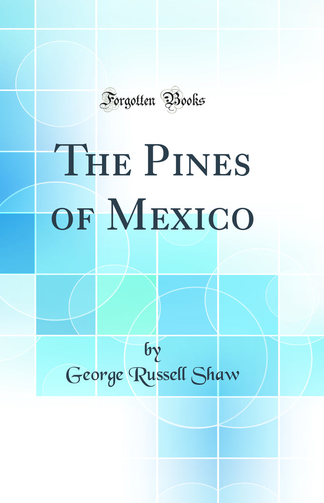 The Pines of Mexico (Classic Reprint)