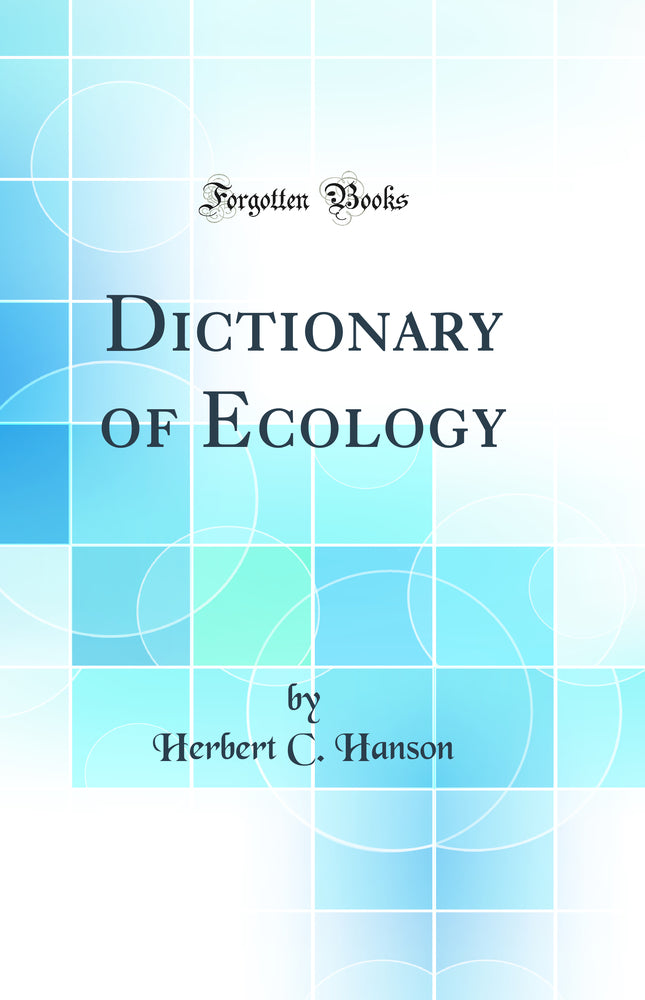 Dictionary of Ecology (Classic Reprint)