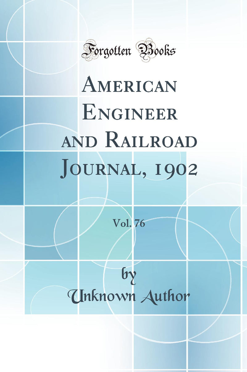 American Engineer and Railroad Journal, 1902, Vol. 76 (Classic Reprint)