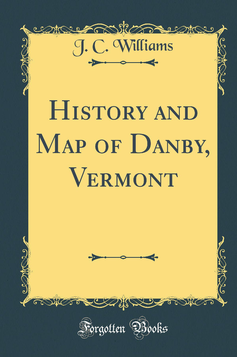 History and Map of Danby, Vermont (Classic Reprint)