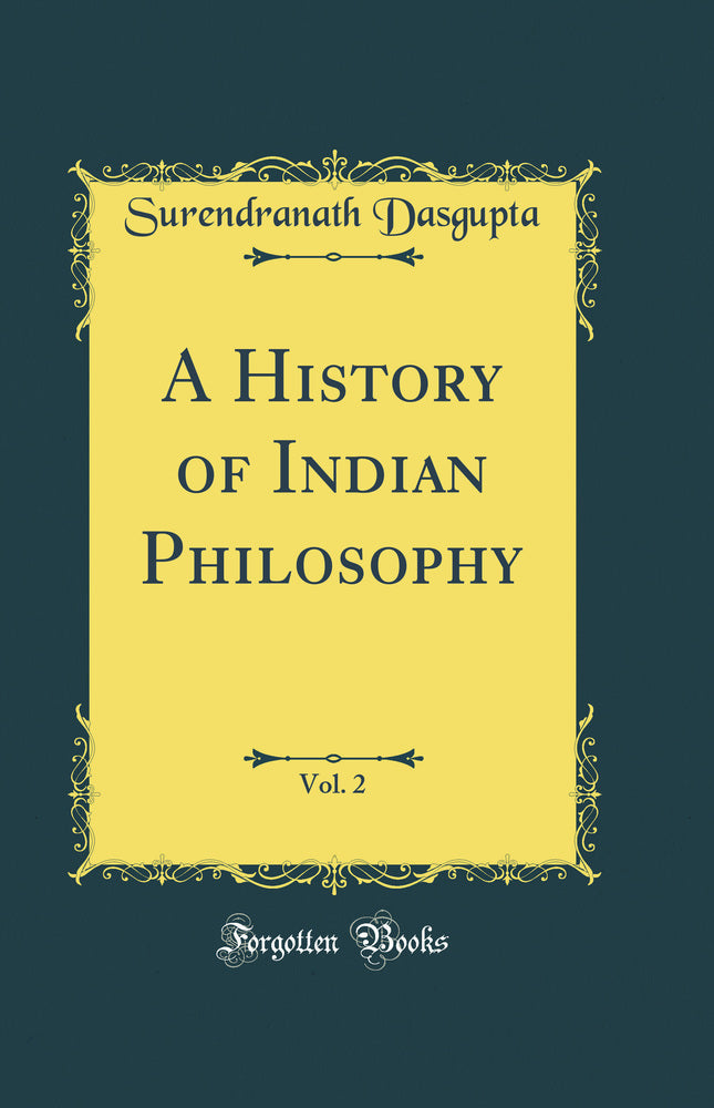 A History of Indian Philosophy, Vol. 2 (Classic Reprint)