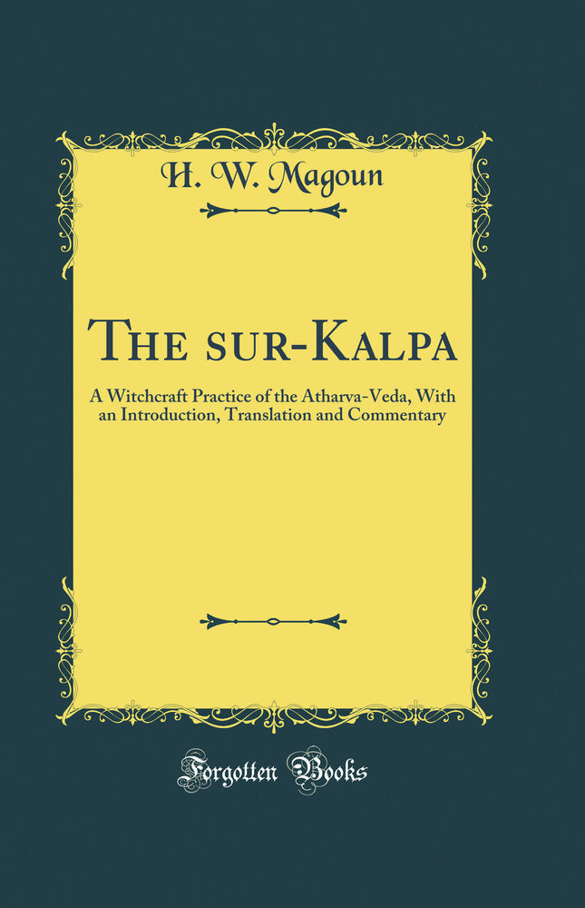 The Asuri-Kalpa: A Witchcraft Practice of the Atharva-Veda, With an Introduction, Translation and Commentary (Classic Reprint)