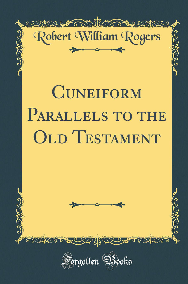 Cuneiform Parallels to the Old Testament (Classic Reprint)
