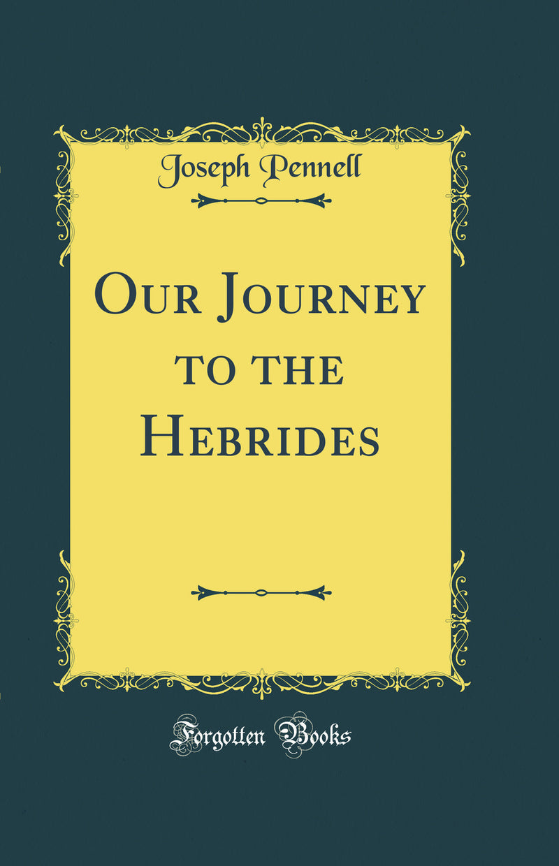 Our Journey to the Hebrides (Classic Reprint)